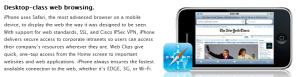 บราวเซอร์ใน iPhone เป็น Safari ซึ่งมีความสามารถเทียบเทียบบราวเซอร์ของพีซี (เว้นแต่เปิด Flash ไม่ได้)